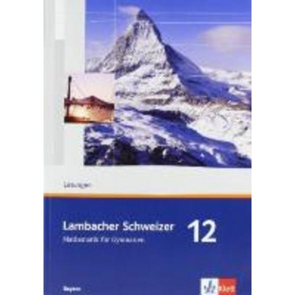 Lambacher Schweizer. 12. Schuljahr. Lösungen. Baye