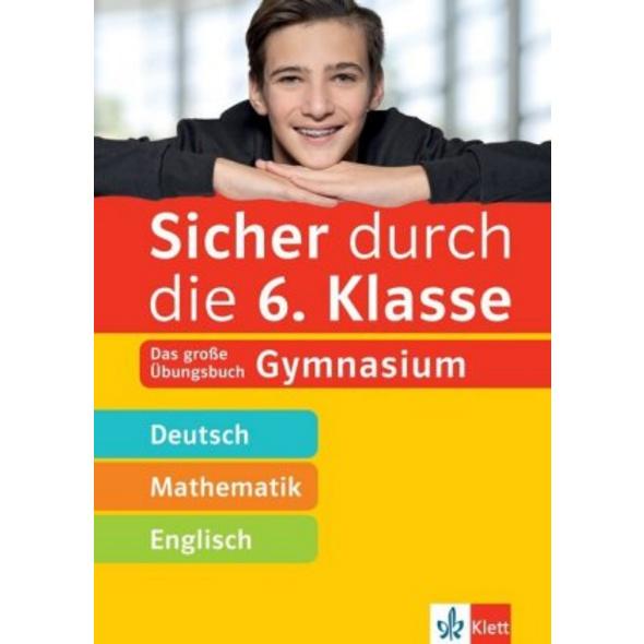 Sicher durch die 6. Klasse - Deutsch, Mathe, Engli