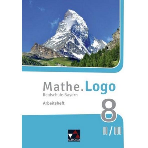 Mathe.Logo 8 II III neu Arbeitsheft Realschule Bay