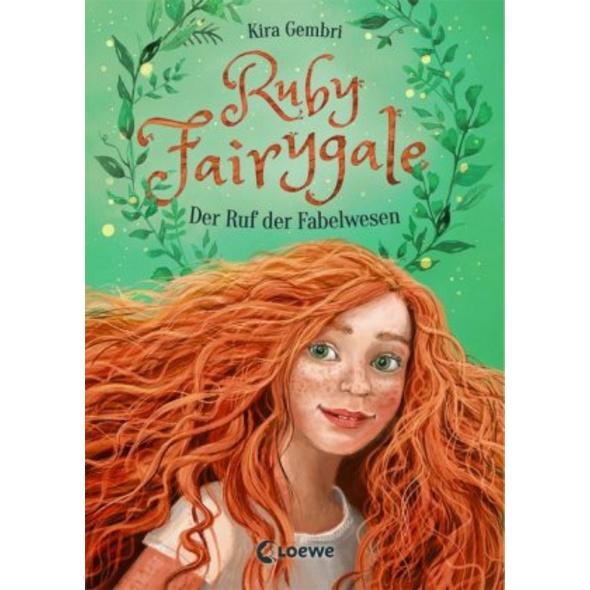Ruby Fairygale  Band 1  - Der Ruf der Fabelwesen