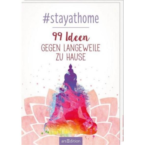 stayathome. 99 Ideen gegen Langeweile zu Hause