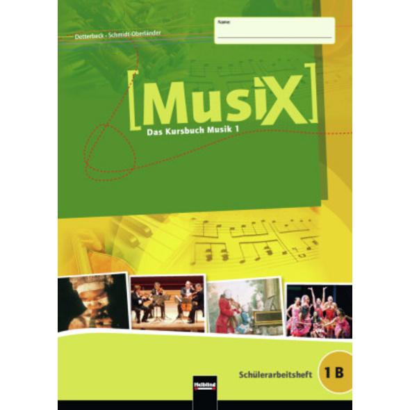 MusiX 1. Schülerarbeitsheft 1B. Ausgabe Deutschlan