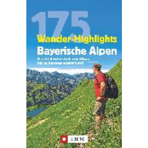 175 Wander-Highlights Bayerische Alpen