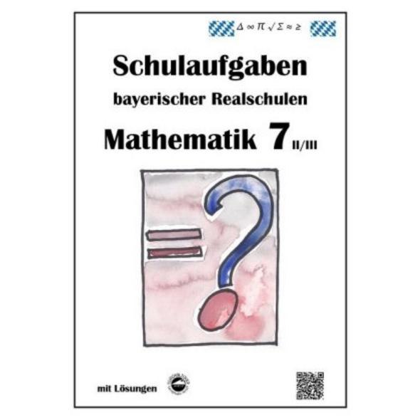Mathematik 7 II III - Schulaufgaben bayerischer Re